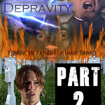 From the Depths of Depravity Directors Edition PART 2