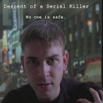 Descent of a Serial Killer EXTENDED VERSION